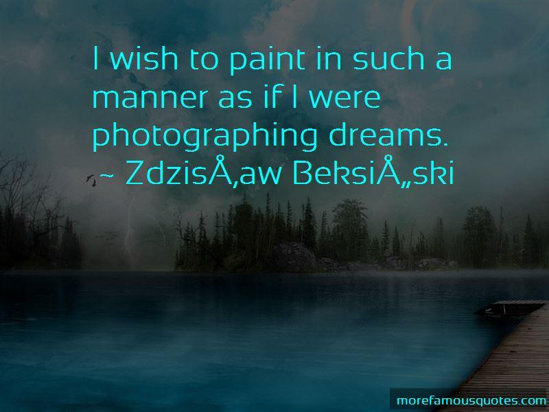 Zdzislaw Beksinski Quotes