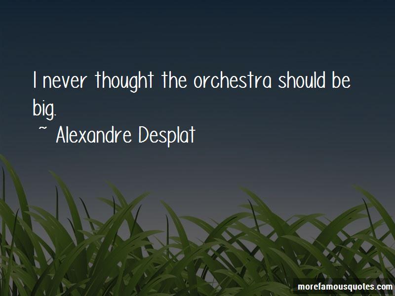 Alexandre Desplat Quotes Pictures 4