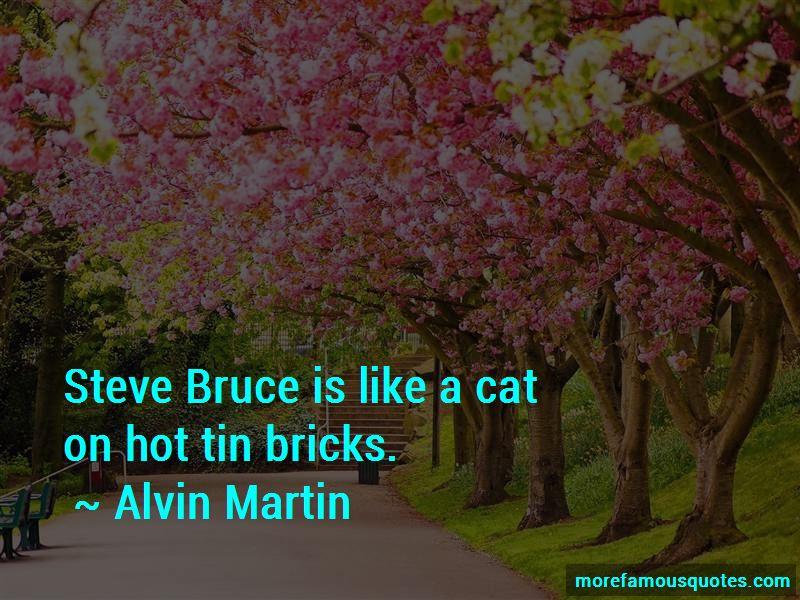 Alvin Martin Quotes Pictures 3