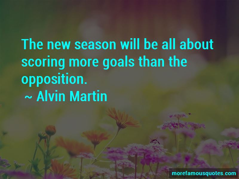 Alvin Martin Quotes
