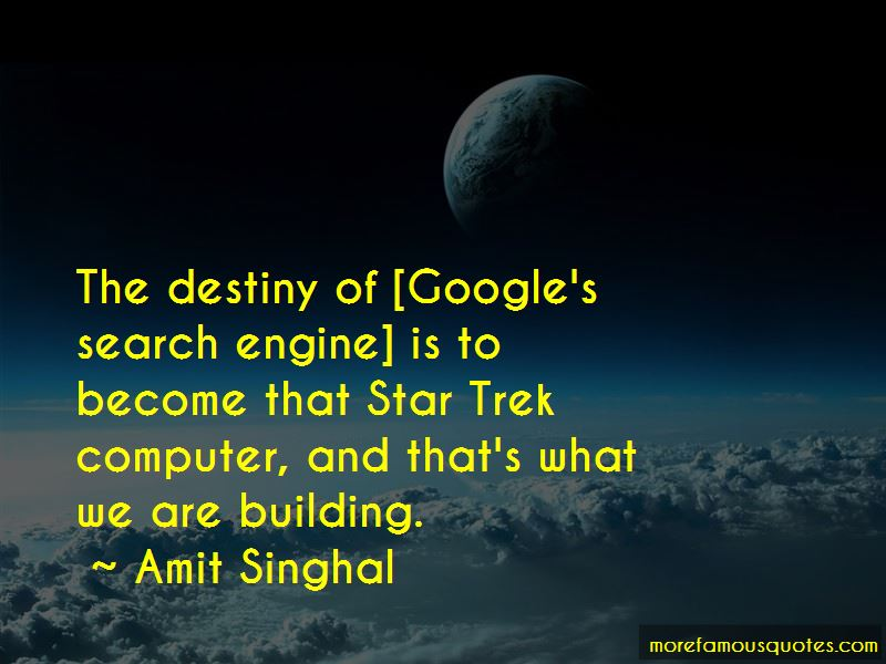 Amit Singhal Quotes