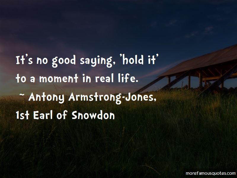 Antony Armstrong-Jones, 1st Earl Of Snowdon Quotes