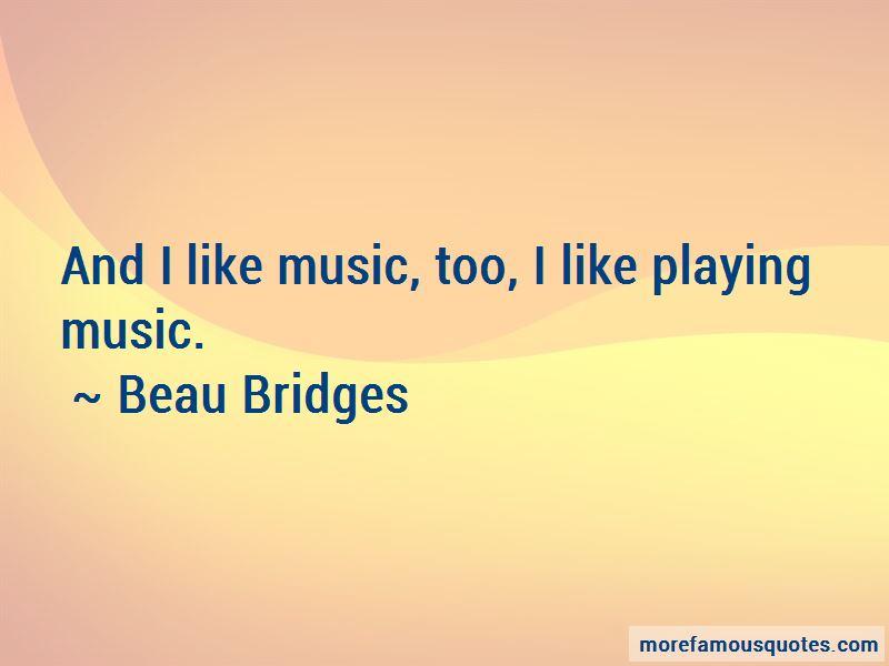Beau Bridges Quotes Pictures 2