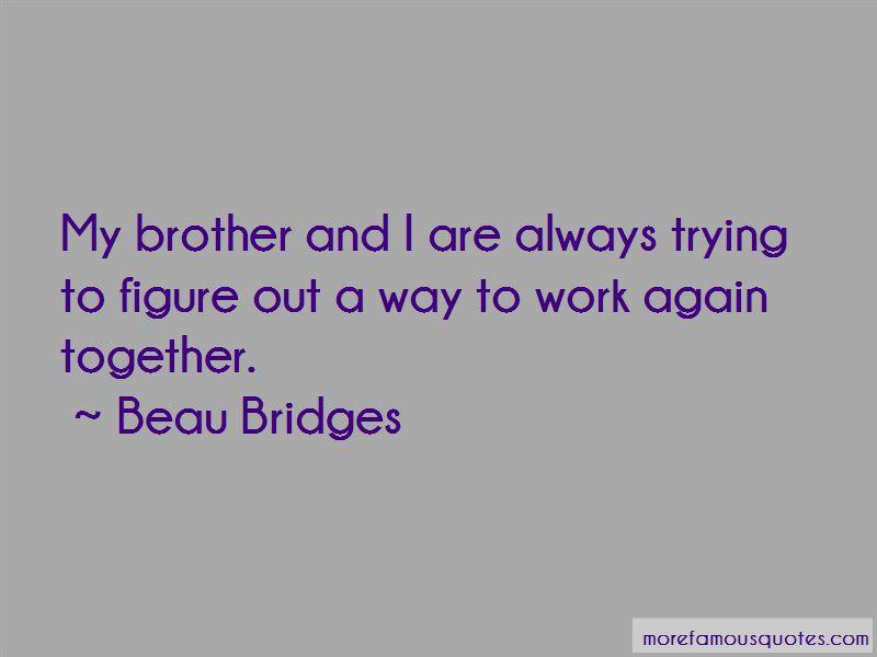 Beau Bridges Quotes Pictures 3