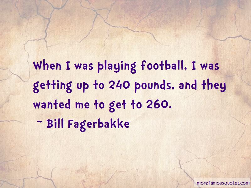 Bill Fagerbakke Quotes Pictures 4