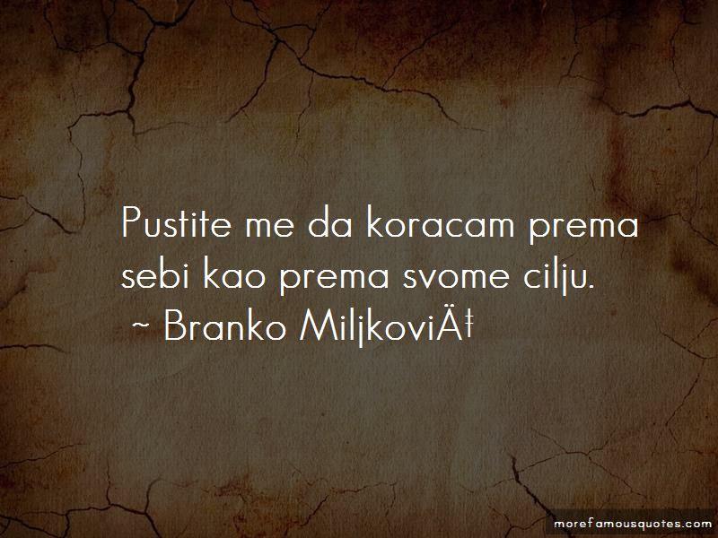 Branko Miljkovic Quotes