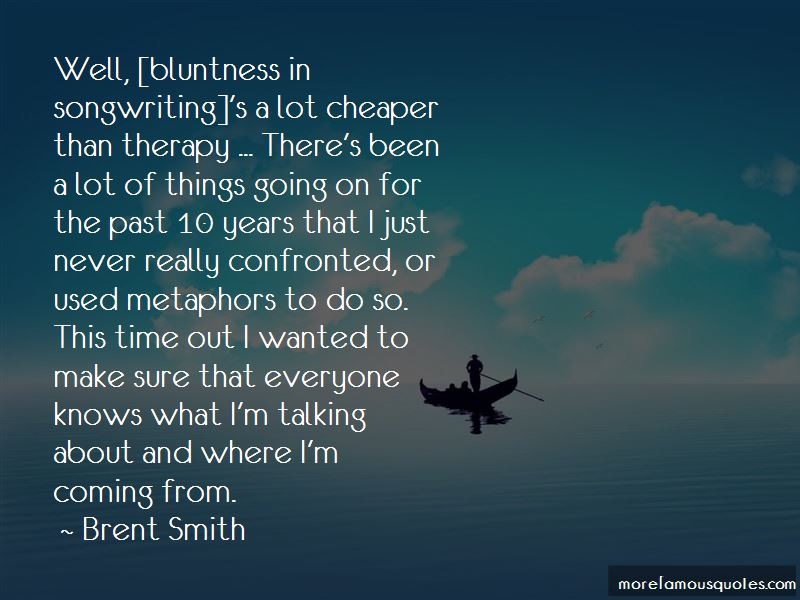 Brent Smith Quotes Pictures 4