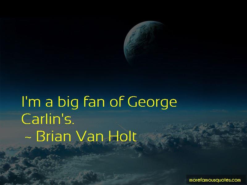 Brian Van Holt Quotes Pictures 3