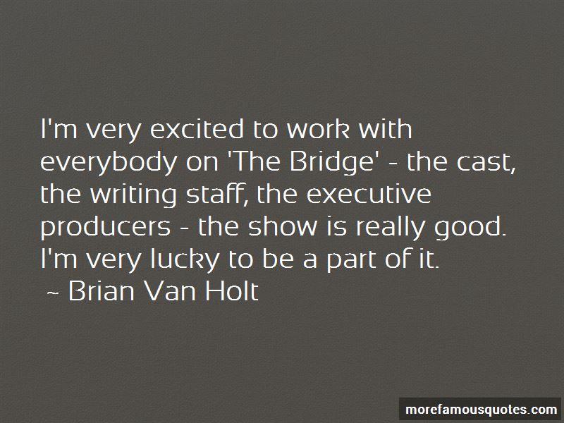 Brian Van Holt Quotes
