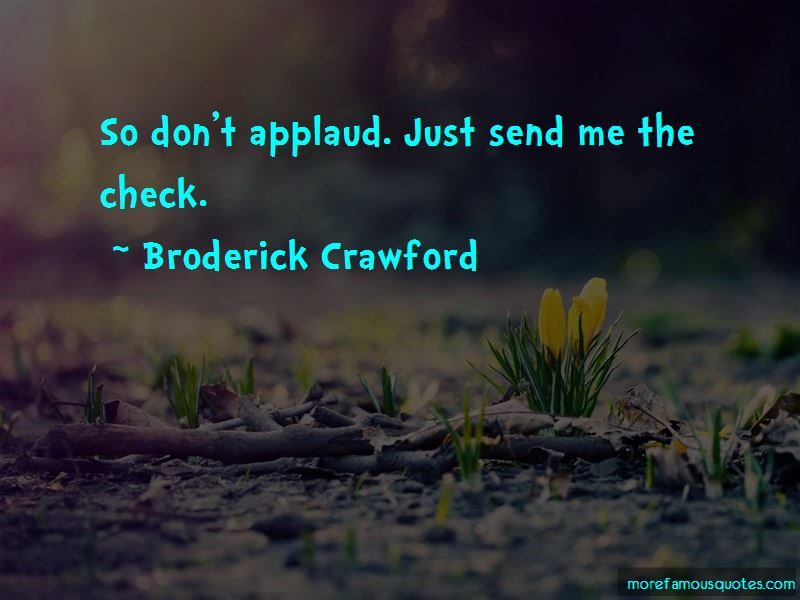 Broderick Crawford Quotes