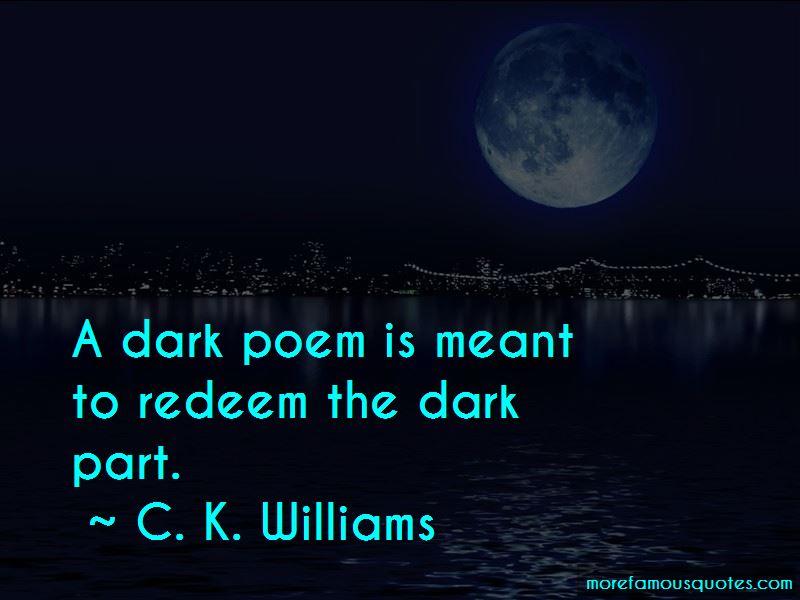 C. K. Williams Quotes Pictures 3