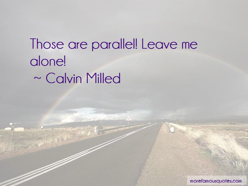 Calvin Milled Quotes