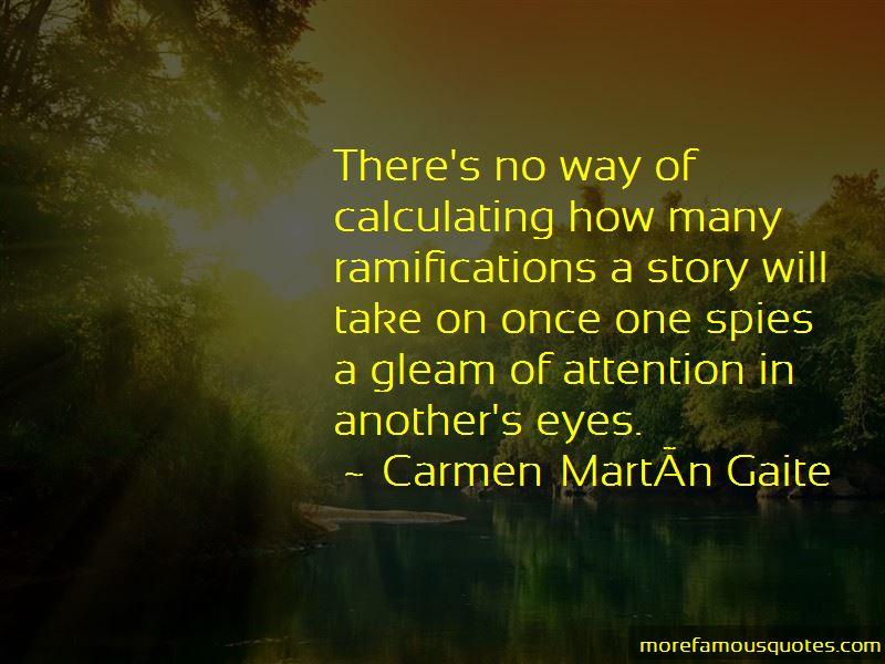 Carmen Martin Gaite Quotes