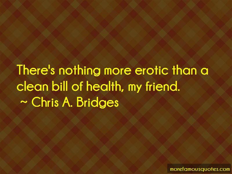 Chris A. Bridges Quotes