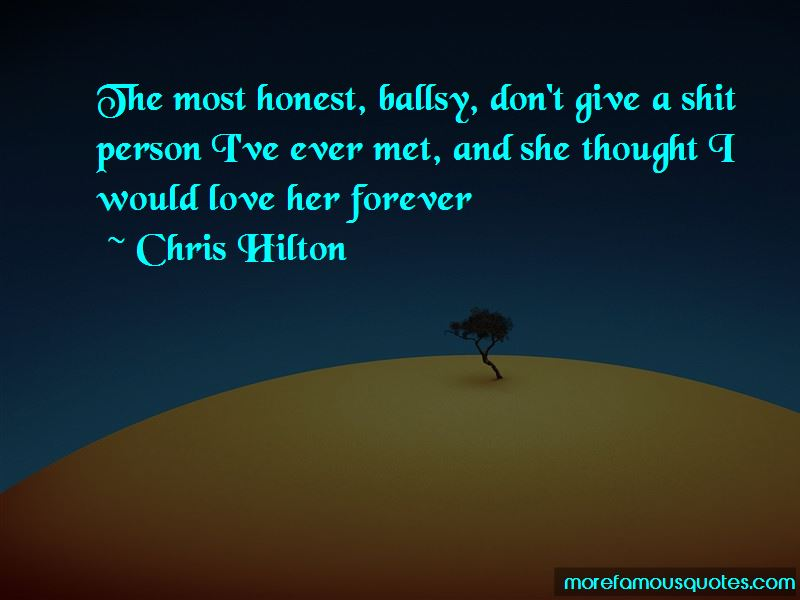 Chris Hilton Quotes Pictures 2