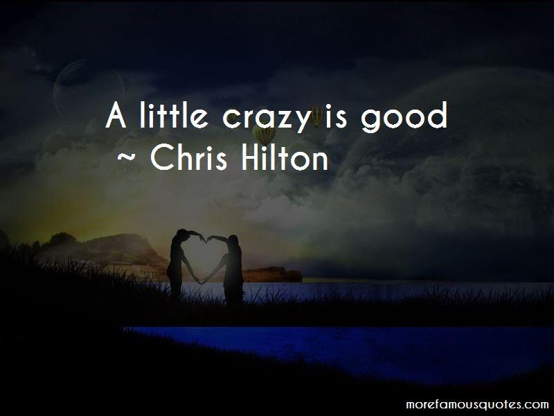 Chris Hilton Quotes
