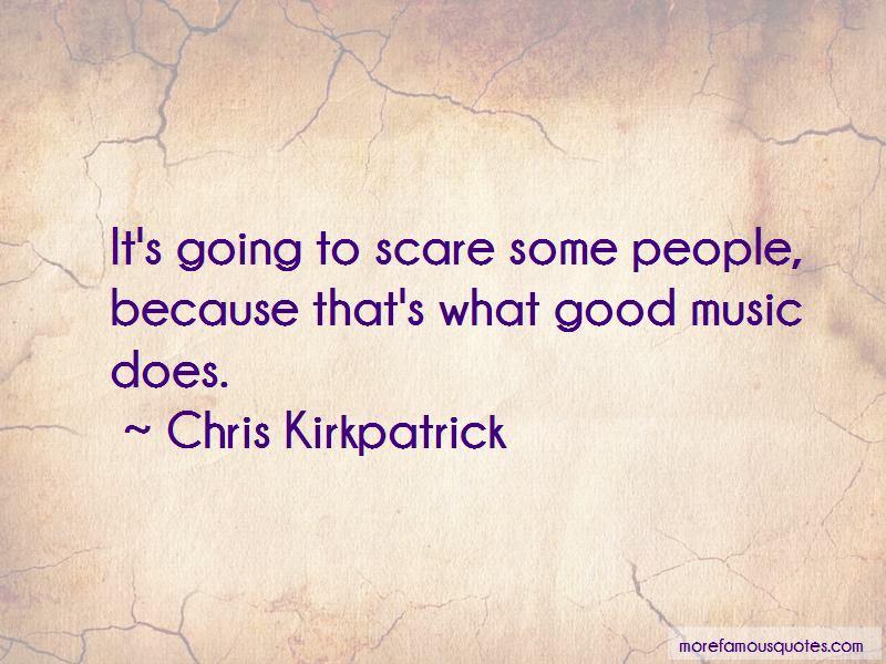 Chris Kirkpatrick Quotes Pictures 3