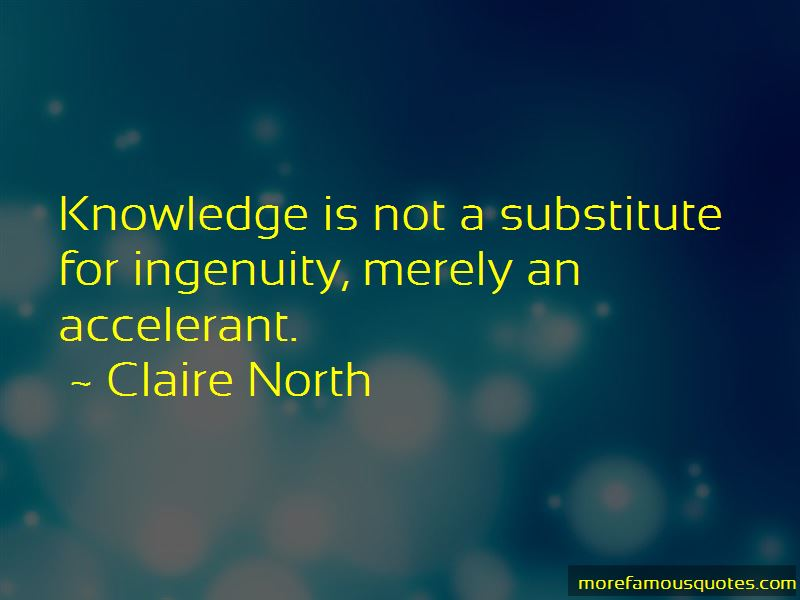 Claire North Quotes