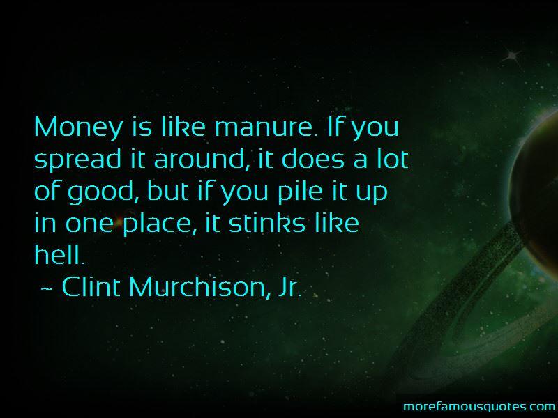 Clint Murchison, Jr. Quotes