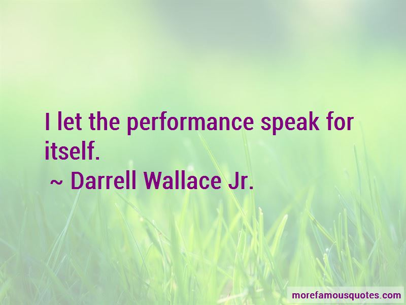 Darrell Wallace Jr. Quotes