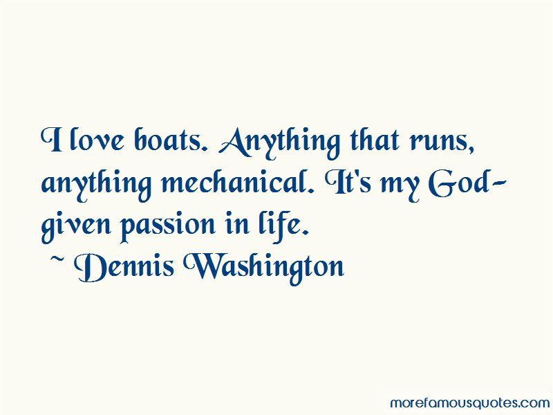 Dennis Washington Quotes Pictures 3