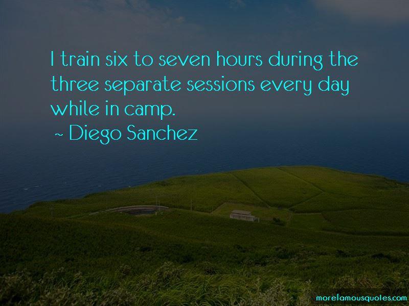 Diego Sanchez Quotes