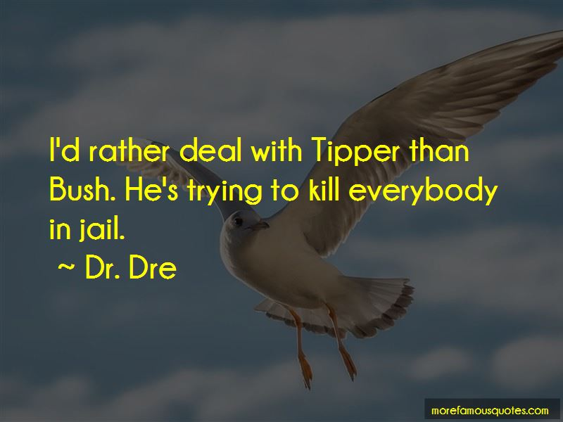 Dr. Dre Quotes Pictures 2