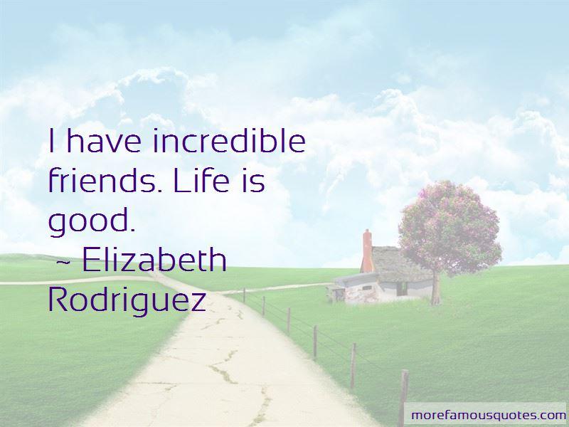 Elizabeth Rodriguez Quotes Pictures 2