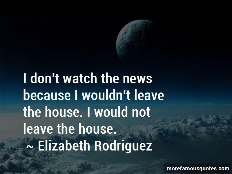 Elizabeth Rodriguez Quotes Pictures 4