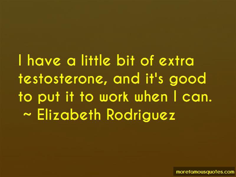 Elizabeth Rodriguez Quotes