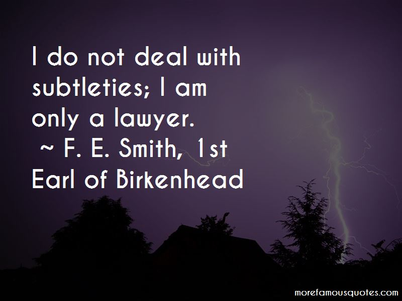 F. E. Smith, 1st Earl Of Birkenhead Quotes Pictures 3