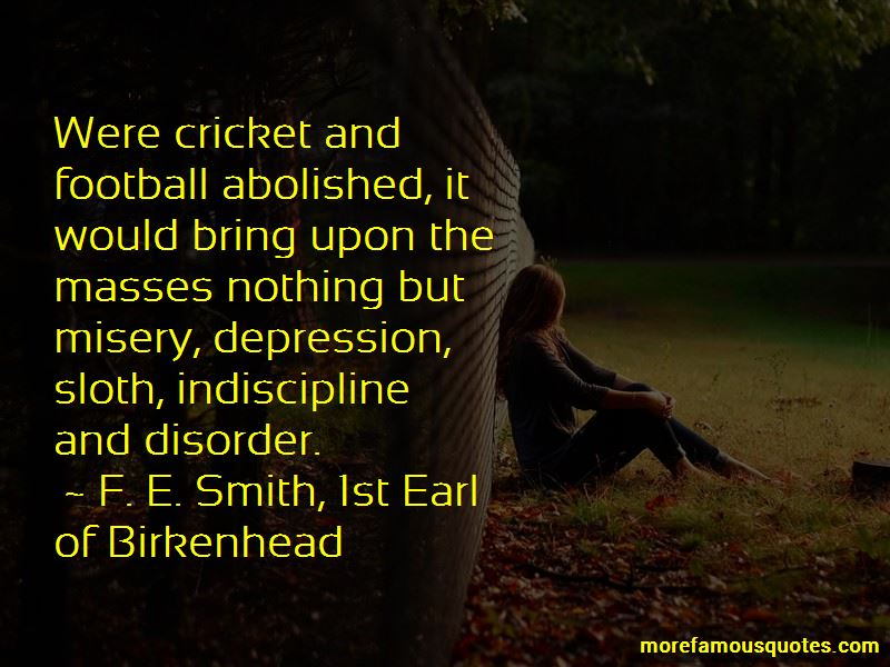 F. E. Smith, 1st Earl Of Birkenhead Quotes Pictures 4