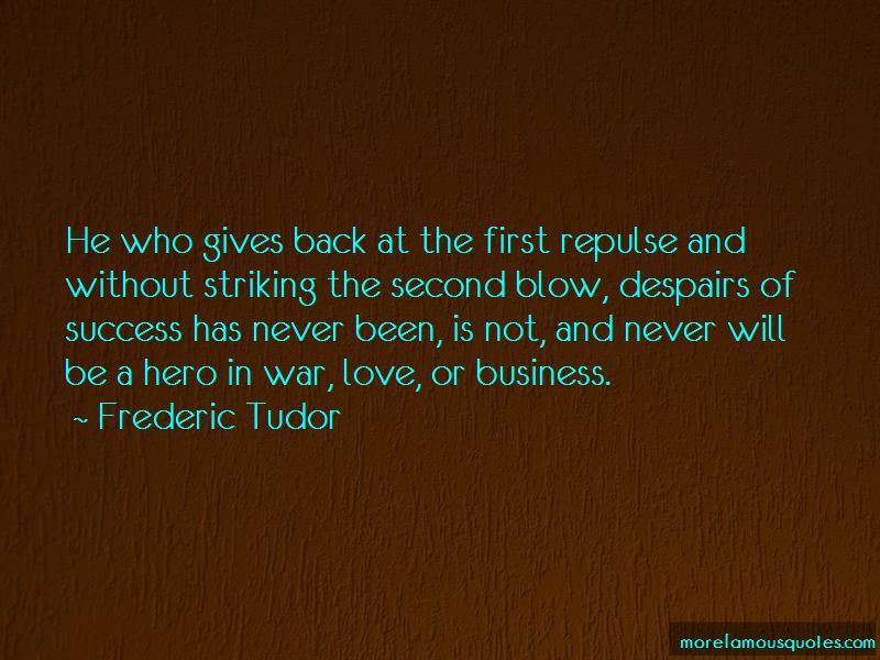 Frederic Tudor Quotes Pictures 2