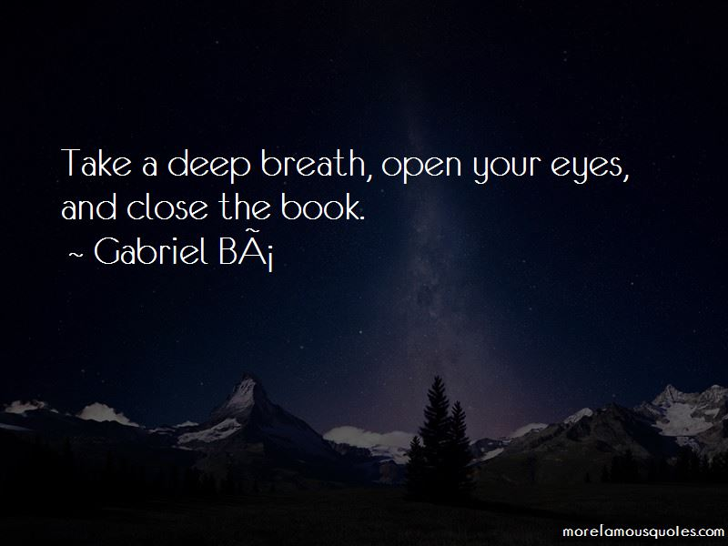 Gabriel-Ba Quotes Pictures 3
