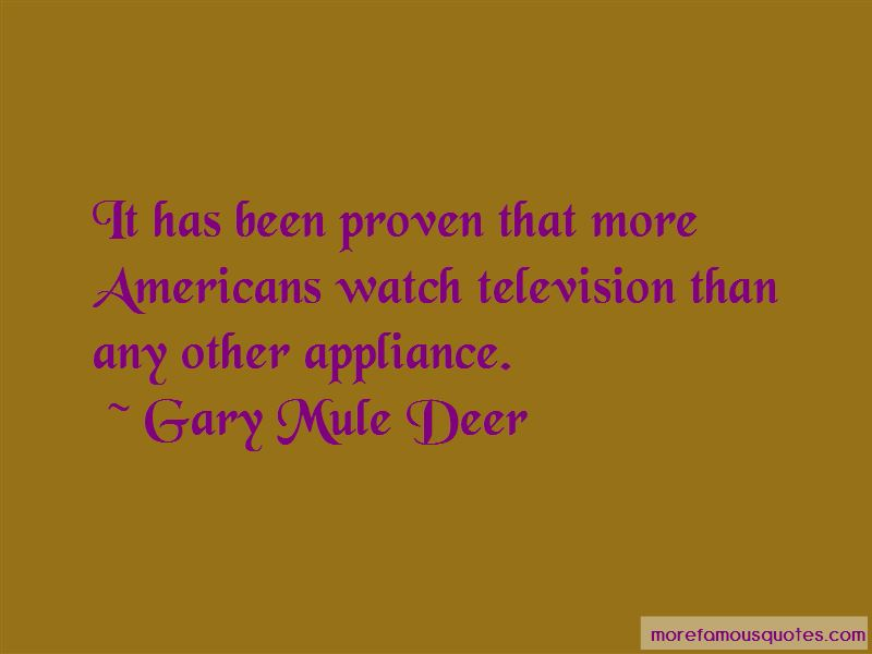 Gary Mule Deer Quotes