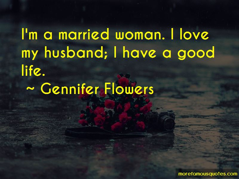 Gennifer Flowers Quotes Pictures 3