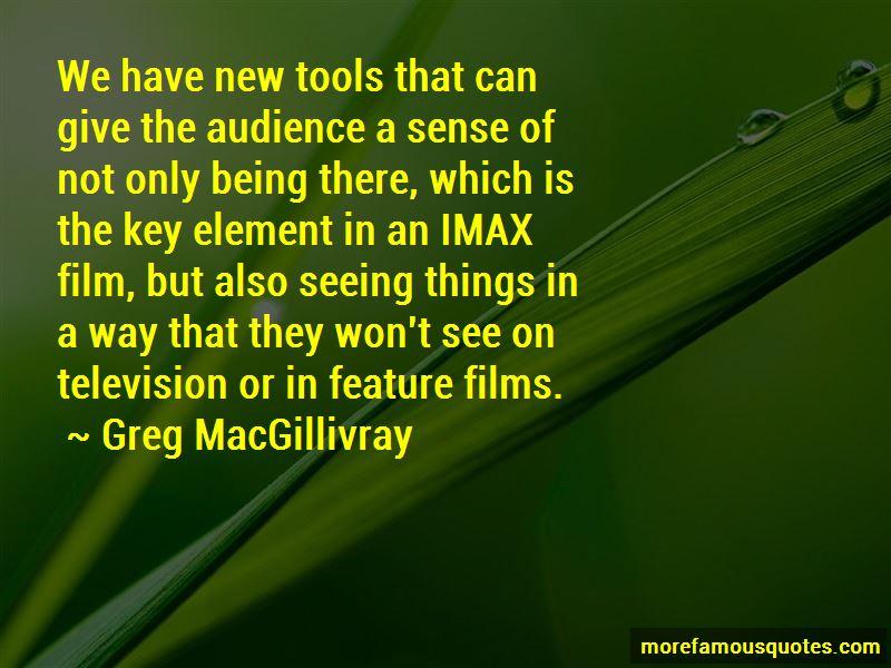 Greg MacGillivray Quotes