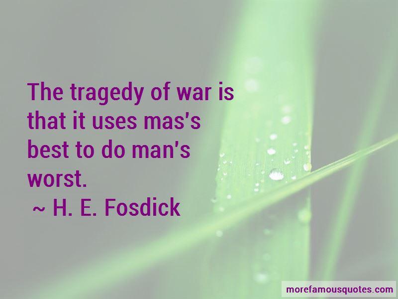H. E. Fosdick Quotes