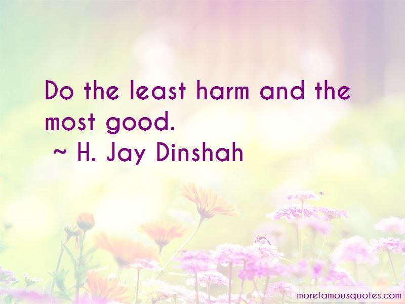 H. Jay Dinshah Quotes