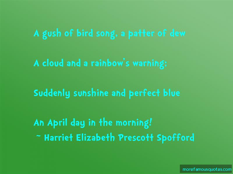 Harriet Elizabeth Prescott Spofford Quotes