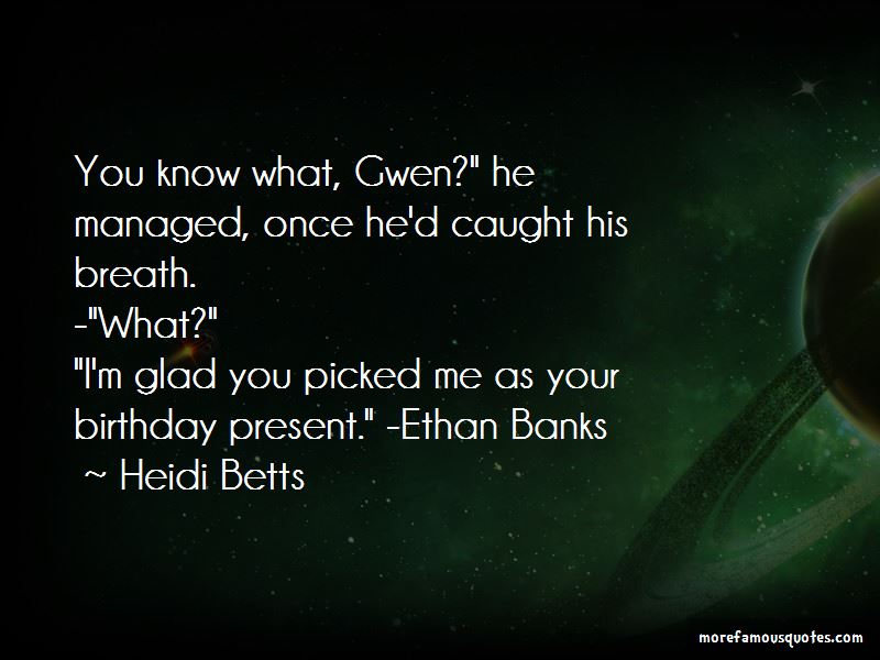 Heidi Betts Quotes Pictures 3