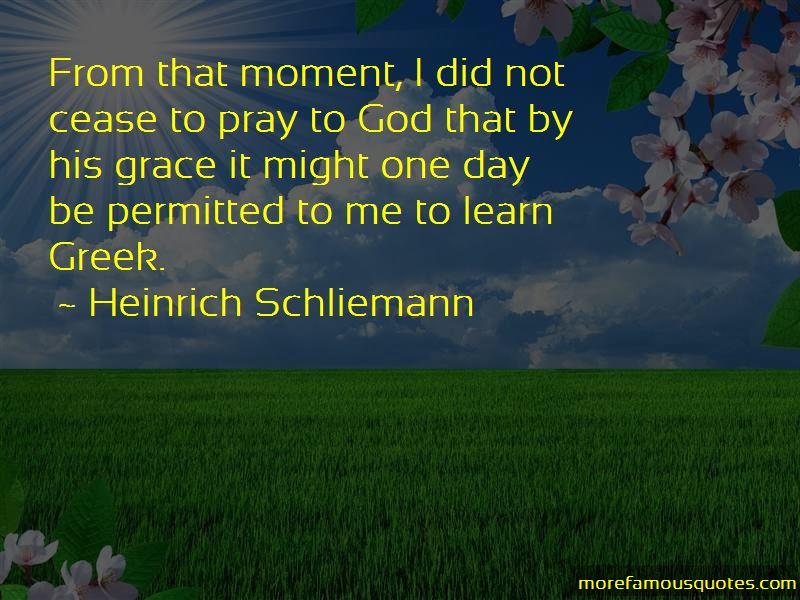 Heinrich Schliemann Quotes Pictures 4