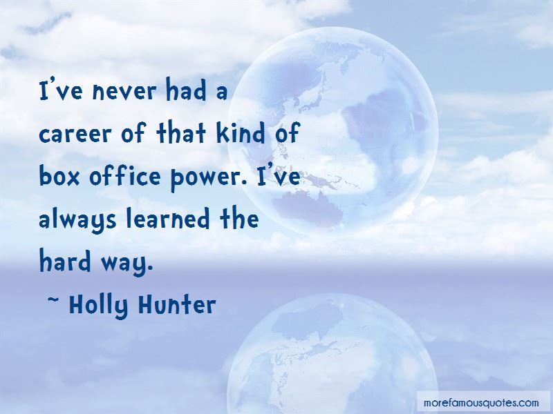 Holly Hunter Quotes Pictures 4