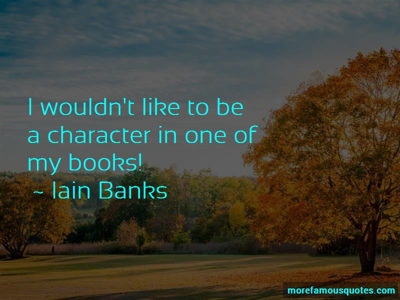 Iain Banks Quotes Pictures 2