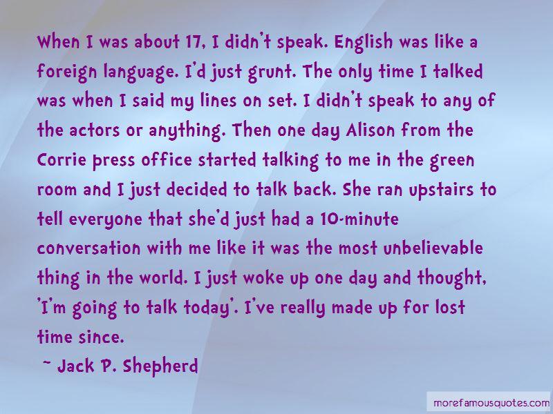 Jack P. Shepherd Quotes