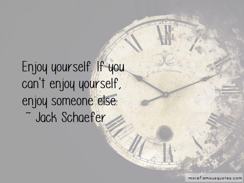 Jack Schaefer Quotes