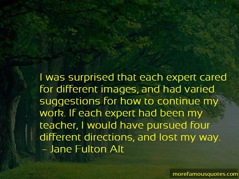 Jane Fulton Alt Quotes Pictures 4