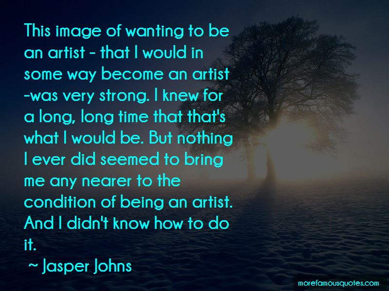 Jasper Johns Quotes Pictures 4