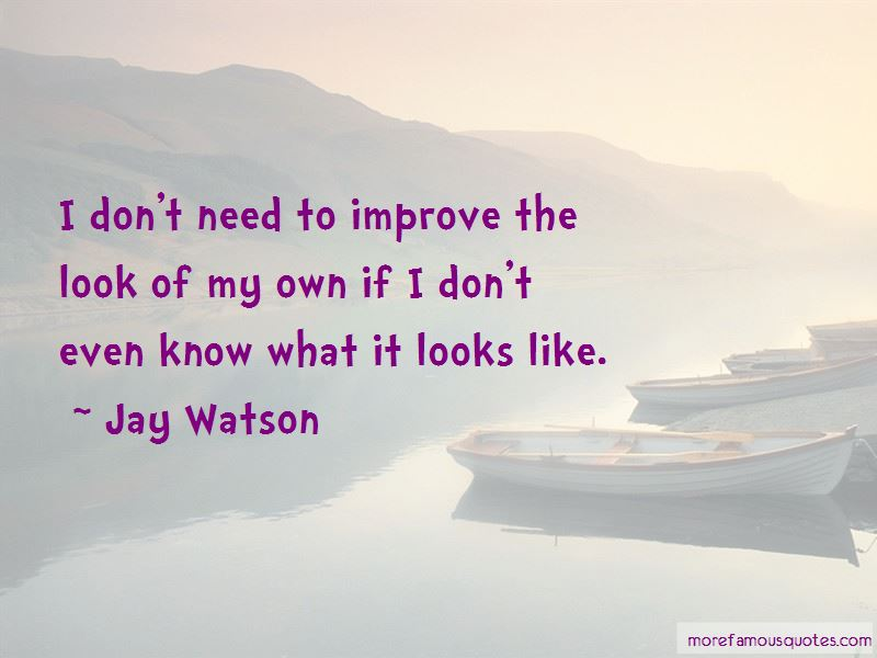 Jay Watson Quotes Pictures 3
