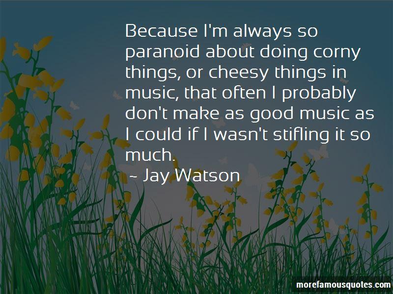 Jay Watson Quotes
